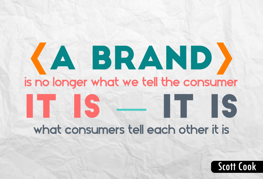 """A brand is no longer what we tell the consumer it is-it is what consumers tell each other it is."""
